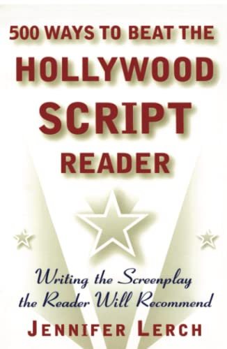 9780684856407: 500 Ways to Beat the Hollywood Script Reader: Writing the Screenplay the Reader Will Recommend
