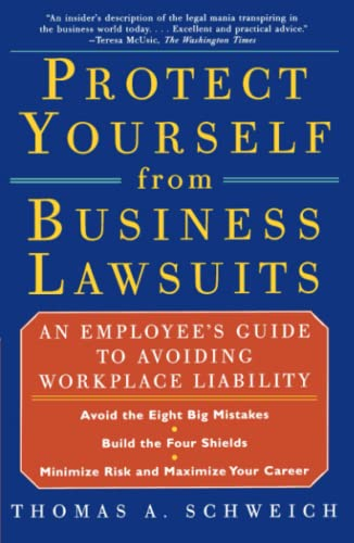 9780684856551: PROTECT YOURSELF FROM BUSINESS LAWSUITS: An Employee's Guide to Avoiding Workplace Liability