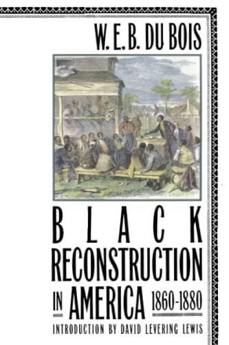 9780684856575: Black Reconstruction in America, 1860-1880