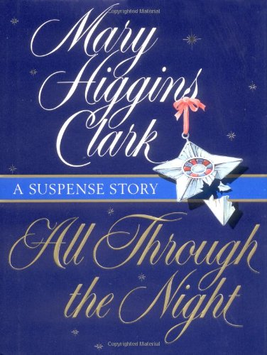 All Through The Night : A Suspense Story: Clark, Mary Higgins