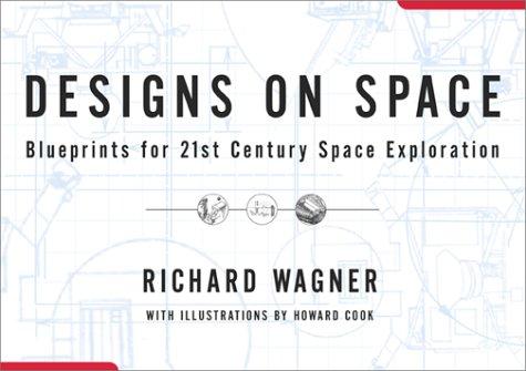 9780684856766: Designs On Space: Blueprints For 21st Century Space Exploration