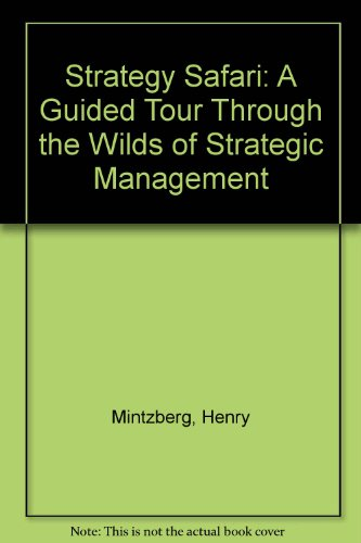 9780684856773: Strategy Safari: A Guided Tour Through the Wilds of Strategic Management