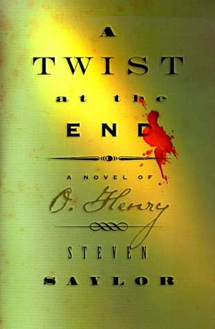 A Twist at the End: A Novel of O'Henry
