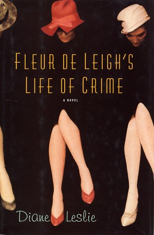 Fleur De Leigh's Life of Crime: A Novel: Leslie, Diane
