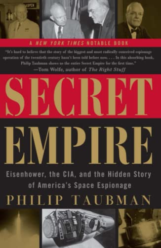 9780684857008: Secret Empire: Eisenhower, the Cia, and the Hidden Story of America's Space Espionage