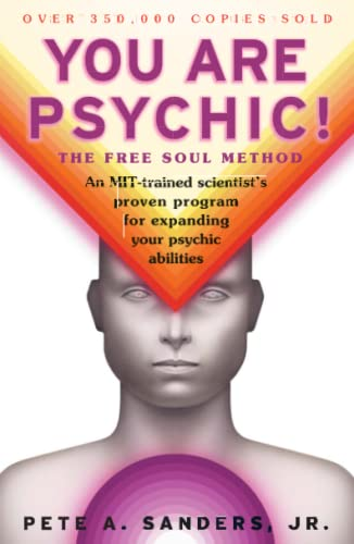 You are Psychic!: The Free Soul Method: Sanders, Pete A.,