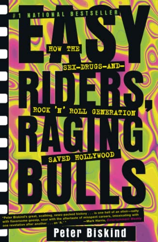 9780684857084: Easy Riders, Raging Bulls: How the Sex-Drugs-and-Rock 'N' Roll Generation Saved Hollywood