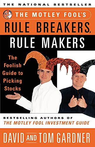 9780684857176: The Motley Fools Rule Breakers Rule Makers: The Foolish Guide To Picking Stocks