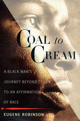 9780684857220: Coal to Cream: A Black Man's Journey Beyond Color to an Affirmation of Race