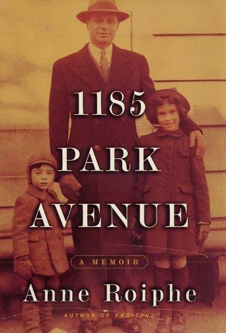 1185 Park Avenue: Roiphe, Anne