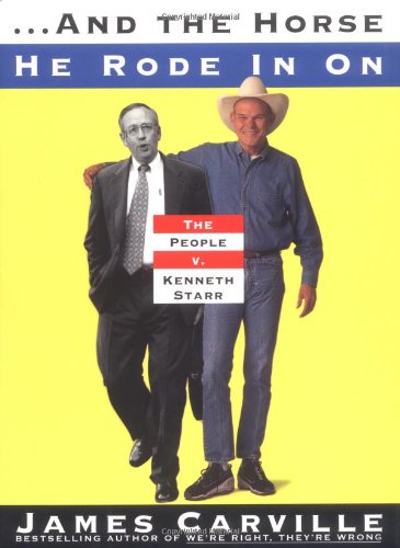 9780684857343: And the Horse He Rode in On: The People V. Kenneth Starr