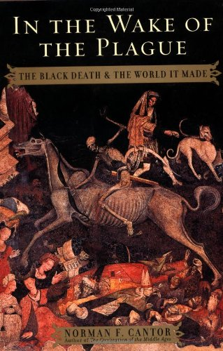 9780684857350: In the Wake of the Plague: The Black Death and the World It Made