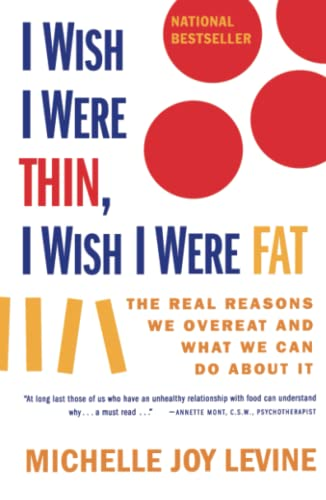 9780684857381: I Wish I Were Thin, I Wish I Were Fat: The Real Reasons We Overeat and What We Can Do About It