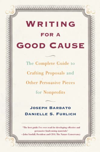 9780684857404: Writing for a Good Cause: The Complete Guide to Crafting Proposals and Other Persuasive Pieces for Nonprofits