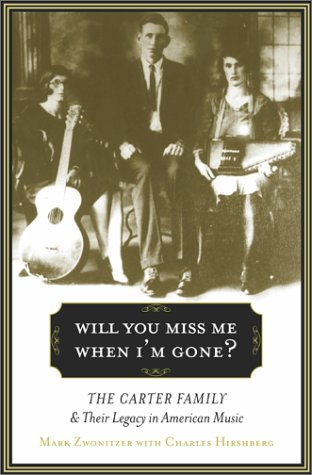 9780684857633: Will You Miss Me When I'm Gone?: The Carter Family and Their Legacy in American Music