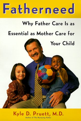 9780684857756: Fatherneed: Why Father Care is as Essential as Mother Care for Your Child