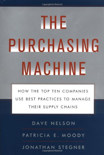 9780684857763: The Purchasing Machine: How the Top Ten Companies Use Best Practices to Manage Their Supply Chains