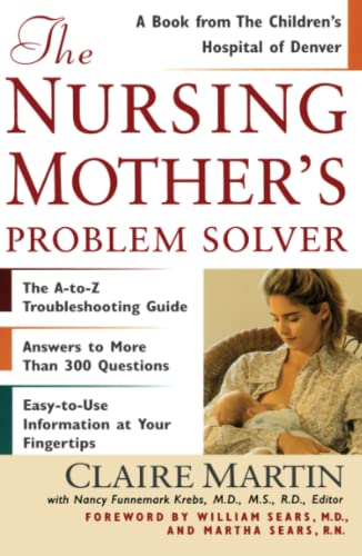 The Nursing Mother's Problem Solver (0684857847) by Martin, Claire; Sears, Martha