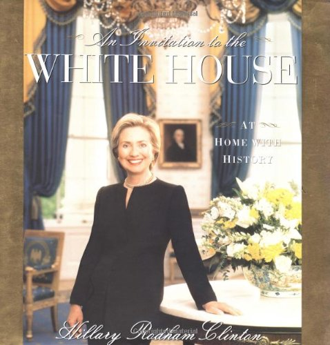 9780684857992: An Invitation To The White House : At Home With History