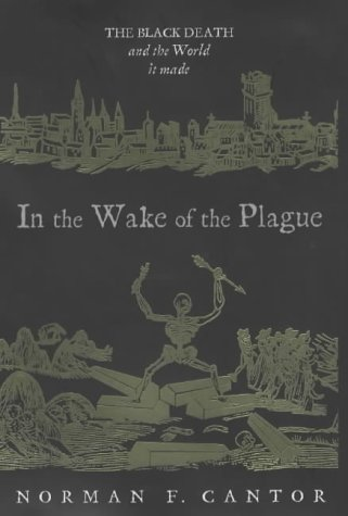 In the Wake of the Plague: The Black Death and the World It Made (Hardcover)