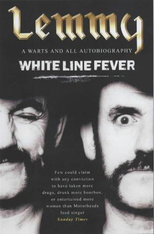 Lemmy, White Line Fever, the Autobiography.: Lemmy Kilmister