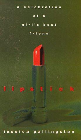 9780684858708: Lipstick, a Celebration of a Girl's Best Friend