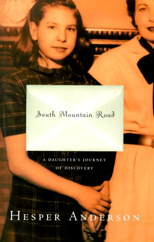 9780684859019: South Mountain Road: A Daughter's Journey of Discovery