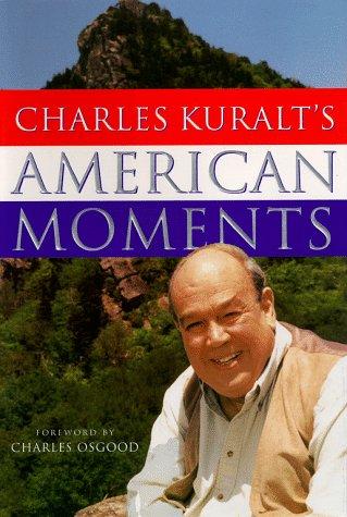Charles Kuralts American Moments: Charles Kuralt
