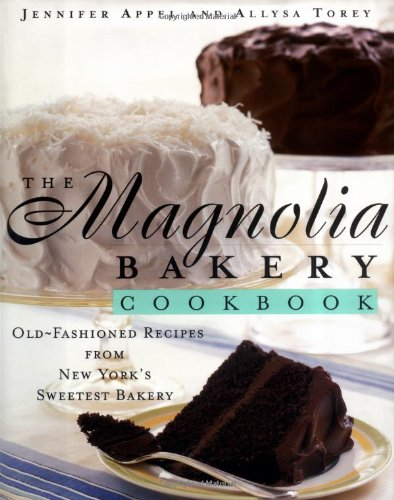 9780684859101: The Magnolia Bakery Cookbook: Old Fashioned Recipes from New York's Sweetest Bakery