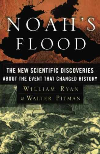 9780684859200: Noah's Flood: The New Scientific Discoveries About The Event That Changed History