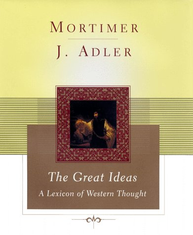 The Great Ideas: A Lexicon of Western: Adler, Mortimer J.