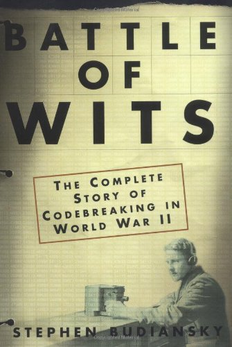 9780684859323: Battle of Wits: The Complete Story of Codebreaking in World War II