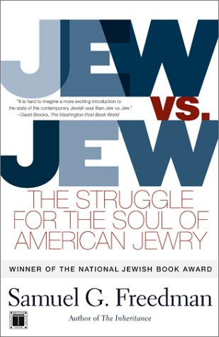 Jew vs. Jew: The Struggle for the Soul of American Jewry: Freedman, Samuel G.