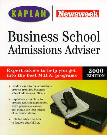 Kaplan Newsweek Business School Admissions Adviser 2000: Kaplan