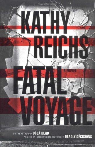 Fatal Voyage: A Novel: Reichs, Kathy; Kathy