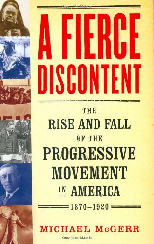 9780684859750: A Fierce Discontent : The Rise and Fall of the Progressive Movement in America, 1870-1920