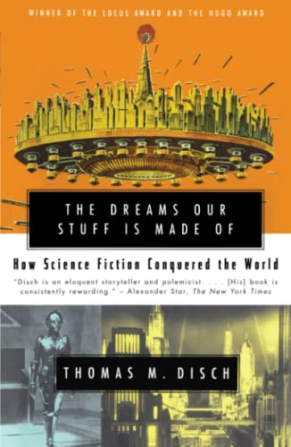 9780684859781: The DREAMS OUR STUFF IS MADE OF: How Science Fiction Conquered the World