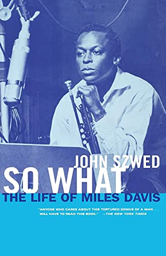 9780684859835: So What: The Life of Miles Davis