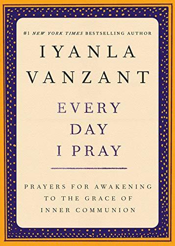 9780684859996: Every Day I Pray : Prayers for Awakening to the Grace of Inner Communion