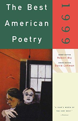 BEST AMERICAN POETRY 1999: BLY, ROBERT ed;