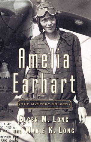 9780684860053: Amelia Earhart: The Mystery Solved