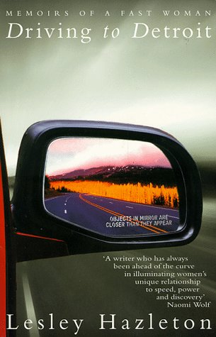 Driving to Detroit: Memoirs of a Fast Woman: Hazleton, Lesley