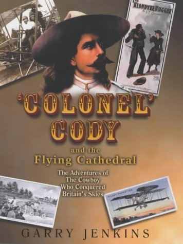 9780684860251: Colonel Cody and the Flying Cathedral