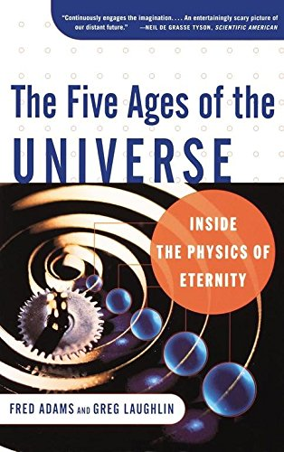 9780684860329: The Five Ages of the Universe: Inside the Physics of Eternity