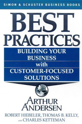 9780684860350: Best Practices: Building Your Business With Customer-Focused Solutions (Simon & Schuster business books)