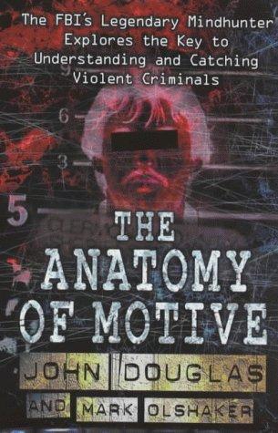 9780684860817: The Anatomy of Motive - AbeBooks - John Douglas; Mark ...