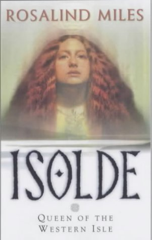 9780684860848: Isolde, Queen of the Western Isle (Tristan and Isolde Novels, Book 1)