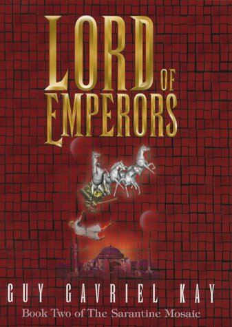 9780684861562: Lord of Emporers: Book II of the Sarantine Mosaic