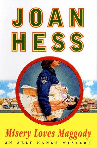 9780684862125: MISERY LOVES MAGGODY: AN ARLY HANKS MYSTERY (Hess, Joan. Maggody Series.)
