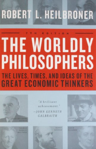 9780684862149: WORLDLY PHILOSOPHERS: The Lives, Times, and Ideas of the Great Economic Thinkers